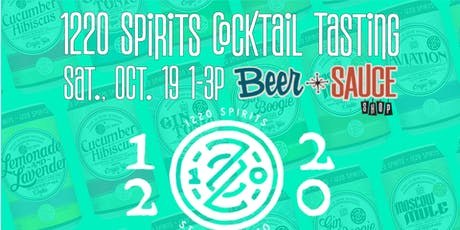 1220 Spirits and Cocktail Tasting tickets