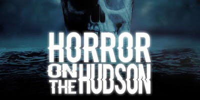 HORROR ON THE HUDSON  HALLOWEEN PARTY CRUISE 10/26