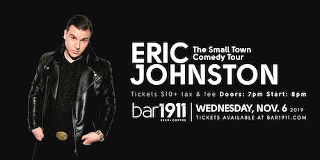 Eric Johnston's Small Town Comedy Tour - Nov 6th, 2019 tickets