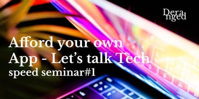 Afford your own App - Let's talk Tech /seminar #1
