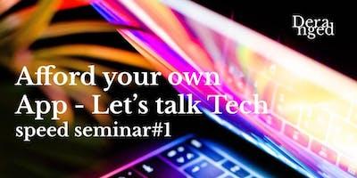 Afford your own App - Let's talk Tech /seminar #1