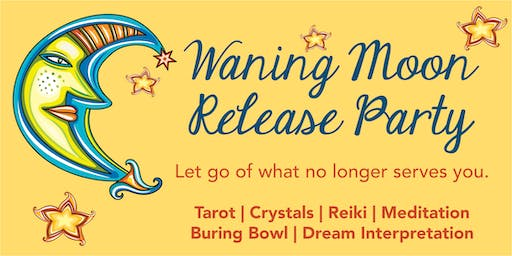 Waning Moon Release Party