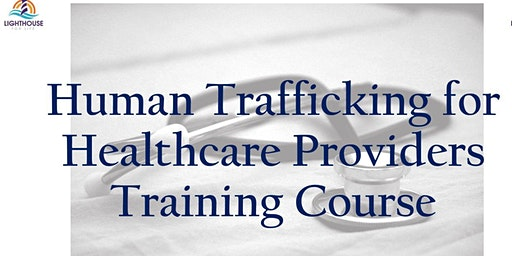 Human Trafficking Train-the-Trainer (T3) For Healthcare Providers