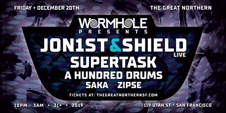 Wormhole Presents: Jon1st & Shield (LIVE) + Supertask & more tickets