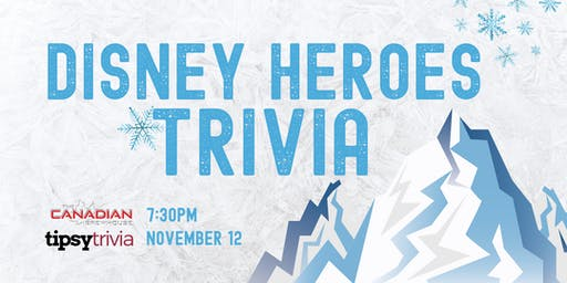 Disney Heroes Trivia - Nov 12, 7:30pm - CBH Red Deer