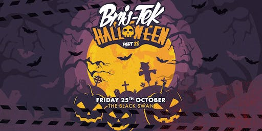 Bris-Tek 28 Halloween ft Teddy Killerz, Xtrah, Saxxon + many more over three rooms