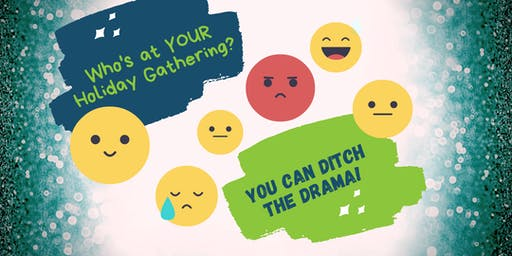 Who's at YOUR Holiday Gathering?  You CAN Ditch the Drama!