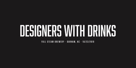 Designers with Drinks tickets