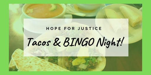 Hope for Justice Tacos & BINGO Night!