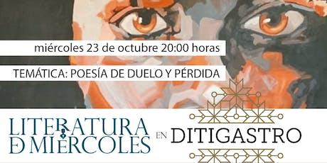 Encuentro Literatura de Miércoles: POESÍA DEL DUELO Y LA PÉRDIDA entradas