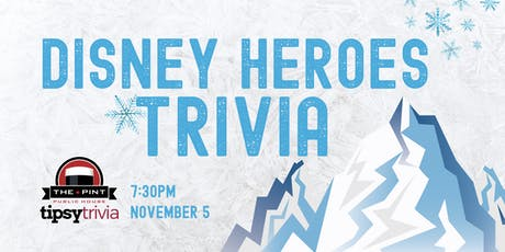 Disney Heroes Trivia - Nov 5, 7:30pm - The Pint Whyte tickets