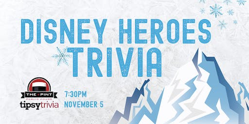 Disney Heroes Trivia - Nov 5, 7:30pm - The Pint Whyte
