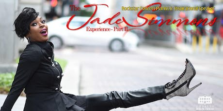 THE JADE SIMMONS EXPERIENCE -- PART II tickets