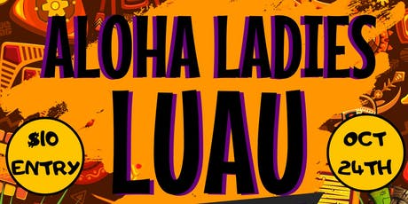 ALOHA LADIE'S LUAU tickets