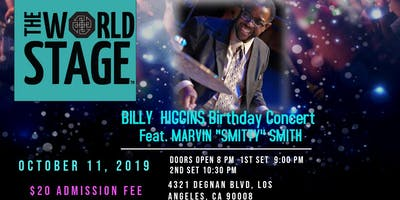 """The World Stage presents *BILLY HIGGINS BIRTHDAY CONCERT - feat. MARVIN """"Smitty"""" SMITH*"""