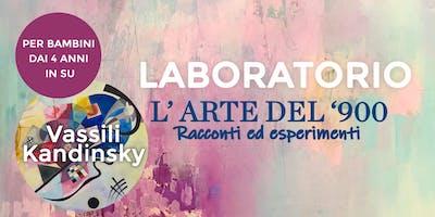 """Laboratorio per bambini: """"L'arte del 900"""" - Vassili Kandinsky"""