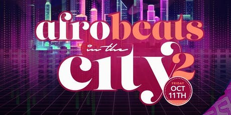 Afro-Beats In The City | Open Bar + Free Entry tickets