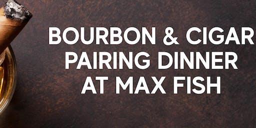 Bourbon & Cigar Pairing Dinner at Max Fish
