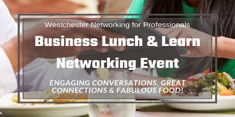 Business Lunch & Learn Networking Event (Elmsford, NY) tickets