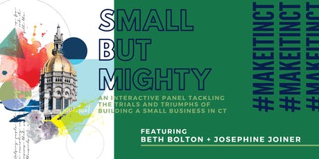 #MakeItInCT - Small But Mighty tickets