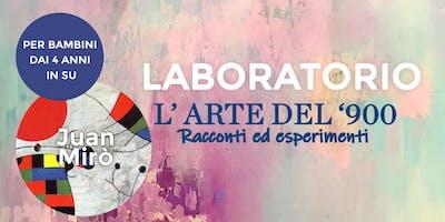 """Laboratorio per bambini: """"L'arte del 900"""" - Juan Mirò"""