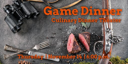 Game Dinner | Culinary Dinner Theater