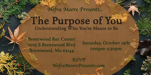 Nefra Moore Presents...The Purpose of You! October 2019
