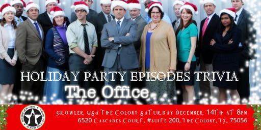 "The Office Trivia ""The Holiday Party Episodes"" at Growler USA The Colony"