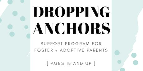 Dropping Anchors Support Group for Foster & Adoptive Parents tickets