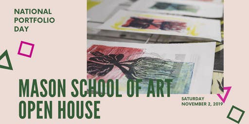 Mason School of Art Open House