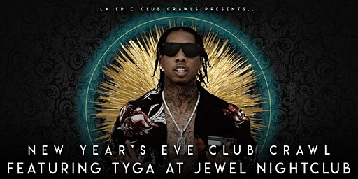 2020  Las Vegas New Years Eve Club Crawl - TYGA at JEWEL