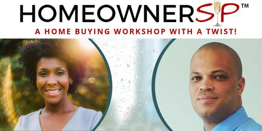HOMEOWNERSIP - A Home Buying Workshop with a Twist!