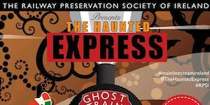 The Haunted Express Train 2  - Drogheda to Dundalk &...