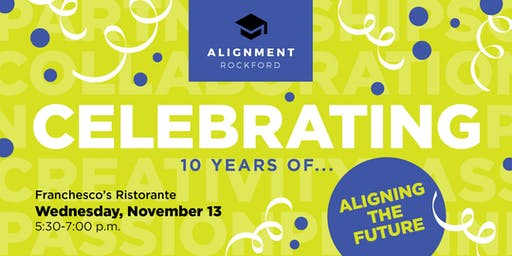 Alignment Rockford 10th Birthday Celebration