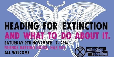 Harrow XR - 'Heading for Extinction, and what to do about it' Public Talk tickets