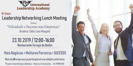 """Leadership Networking (15.° Edição) - """"Felicidade e Sucesso nas Empresas"""" bilhetes"""