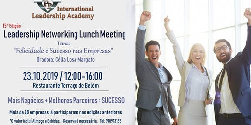 """Leadership Networking (15.° Edição) - """"Felicidade e Sucesso nas Empresas"""""""