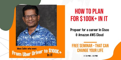 How To Prepare For 6 Figure ($100K+) Career in IT without background. Meet those who did it tickets