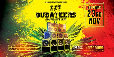 Dubateers Sound System @Saks Southend Saturday Nov 23rd tickets