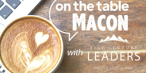 On The Table Macon: 21st Century Leaders