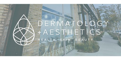 Dermatology + Aesthetics Open House 2019