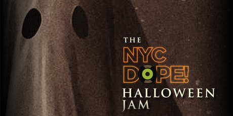 The NYC Dope! Halloween Jam tickets