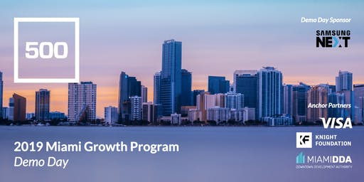 500 Startups | 2019 Miami Growth Program Demo Day - Invite Only