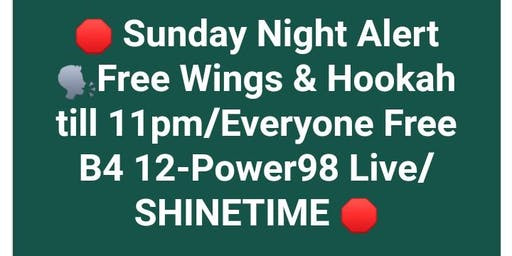 Free  SexySundays*Free Wings*Free Hookah*Free Entry