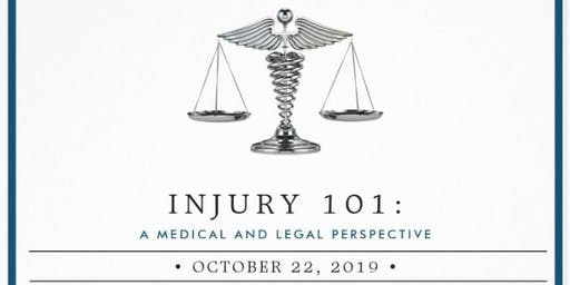 Injury 101: A Medical and Legal Perspective
