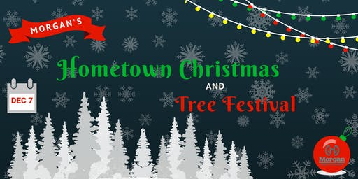 2019 Morgan's Hometown Christmas & Tree Festival