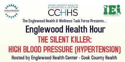 Englewood Health Hour - The Silent Killer: High Blood Pressure
