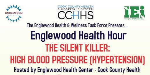 Englewood Health Hour - The Silent Killer: High Blood Pressure