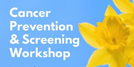 Cancer Prevention & Screening Workshop