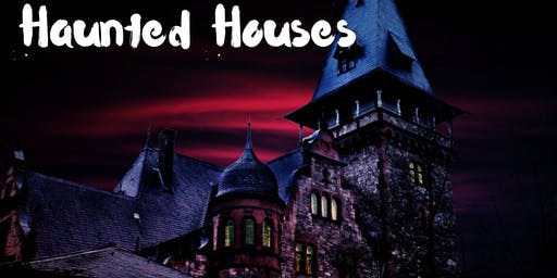 Haunted Houses- An Evening with Experts